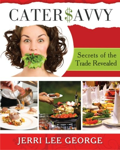 """Cater$avvy: """"Secrets of the Trade Revealed"""""""