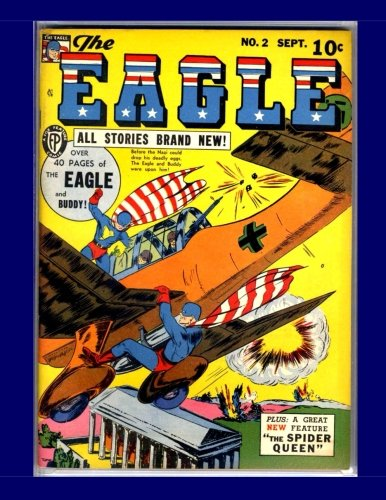 The Eagle #2: The Great Golden Age Patriotic Comic Book Hero - All Stories - No Ads