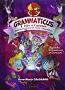 Grammaticus, tome 1 : Théo et Capucine deviennent virtuoses du cirque Grammaticus par Gaignard