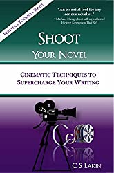 Shoot Your Novel: Cinematic Techniques to Supercharge Your Writing (The Writer's Toolbox) (English Edition)
