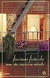 Facciamo finta che non sia successo niente (Italian Edition)