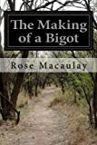 img - for The Making of a Bigot book / textbook / text book