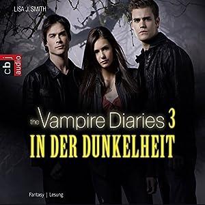 In der Dunkelheit (The Vampire Diaries 3) Hörbuch