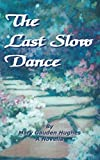 The Last Slow Dance [6/24/2017] Mary Gauden Hughes