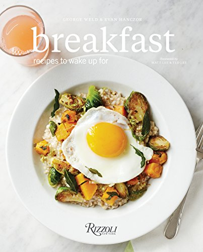 Breakfast: Recipes to Wake Up For by George Weld, Evan Hanczor