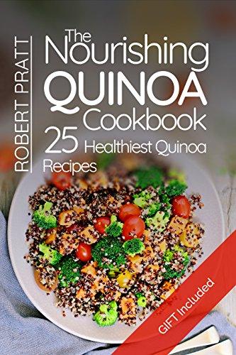 The Nourishing Quinoa Cookbook: 25 Healthiest Quinoa Recipes