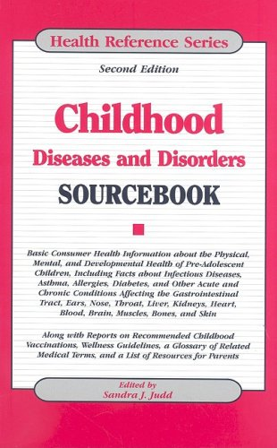 Childhood Diseases and Disorders Sourcebook (Health Reference Series)