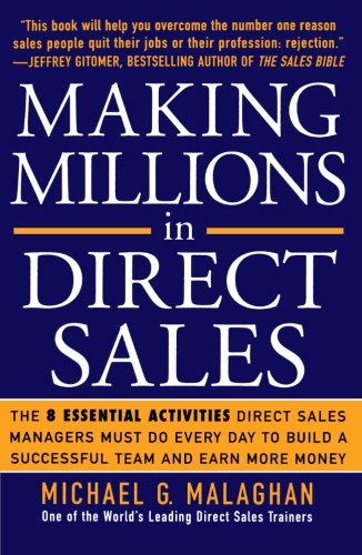 Making Millions in Direct Sales: The 8 Essential Activities Direct Sales Managers Must Do Every Day to Build a Successfu