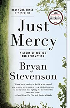 Just Mercy: A Story of Justice and Redemption by [Stevenson, Bryan]