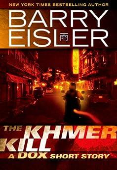The Khmer Kill: A Dox Short Story (Kindle Single) by [Eisler, Barry]