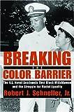 Breaking the Color Barrier, Robert J. Schneller, 0814740553