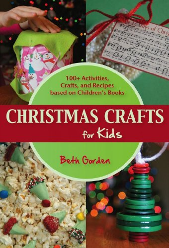 Christmas Crafts for Kids - 100+ Activities, Crafts, and Recipes based on Children's Books -