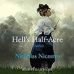 Hell's Half-Acre: A Novel | Nicholas Nicastro