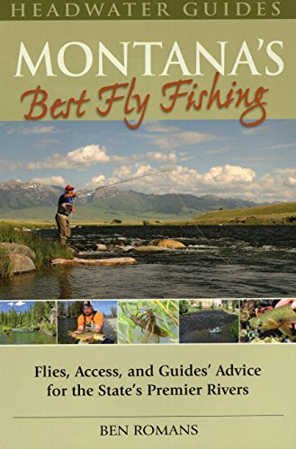 - Montana's Best Fly Fishing: Flies, Access, and Guide's Advice for the State's Premier Rivers