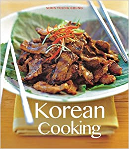 Korean Cooking (The Essential Asian Kitchen)