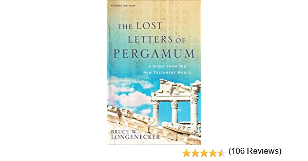 the lost letters of pergamum a story from the new testament world kindle edition by bruce w longenecker religion spirituality kindle ebooks