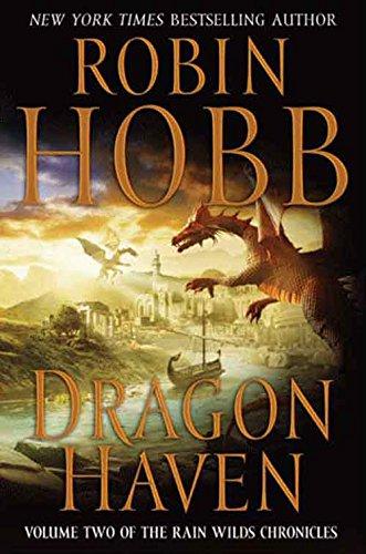 (Dragon Haven (Rain Wilds Chronicles, Vol. 2): Volume Two of the Rain Wilds Chronicles)