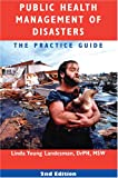 Public Health Management of Disasters, the Practice Guide 9780875530451