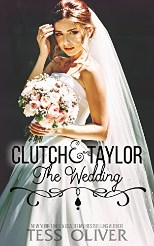 Clutch & Taylor: The Wedding (Custom Culture Book 6) ()