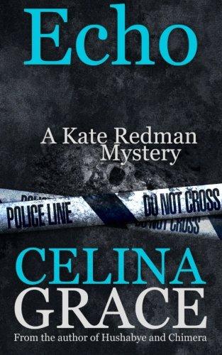 Echo (A Kate Redman Mystery: Book 6) (The Kate Redman Mysteries) (Volume 6) pdf epub