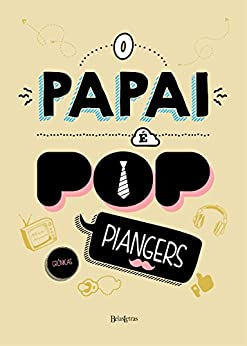 O papai é pop (Portuguese Edition) by [Piangers, Marcos]