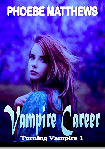 Vampire Career: Turning Vampire 1 by [Matthews, Phoebe]