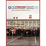 The Pyongyang Concert - New York Philharmonic & Lorin Maazel