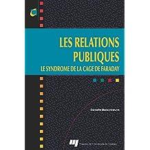 Les relations publiques: Le syndrome de la cage de Faraday (French Edition)