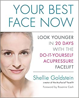 Your best face now look younger in 20 days with the do it yourself your best face now look younger in 20 days with the do it yourself acupressure facelift amazon shellie goldstein libros en idiomas extranjeros solutioingenieria