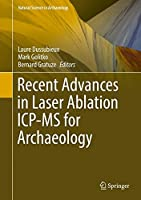 Recent Advances in Laser Ablation ICP-MS for Archaeology (Natural Science in Archaeology)