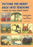 img - for Putting the Heart Back into Teaching: A Manual for Junior Primary Teachers by Miller Stanford Bleach Yvonne (1998-06-01) Paperback book / textbook / text book
