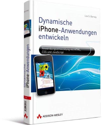 Dynamische iPhone-Anwendungen entwickeln - Anwendungsentwicklung mit HTML, CSS und JavaScript