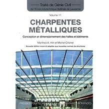 Traité Génie Civil T.11: Charpentes Métalliques 2e Éd.