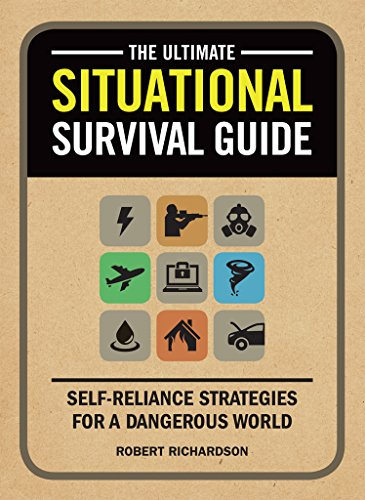 (The Ultimate Situational Survival Guide: Self-Reliance Strategies for a Dangerous World)
