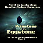 Priestess of the Eggstone: The Fall of the Altairan Empire, Book 2 | Jaleta Clegg