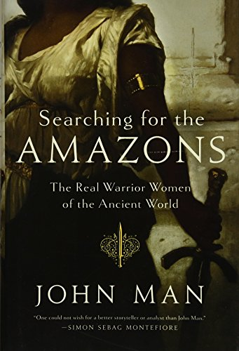 Searching for the Amazons: The Real Warrior Women of the Ancient World