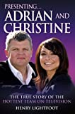 Presenting Adrian Chiles and Christine Bleakley: The True Story of the Hottest Team on Television