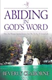 Abiding in God's Word, Beverly Claiborne, 1449739296