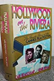 Hollywood on the Riviera: The Inside Story of the Cannes Film Festival