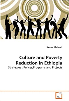 Book Culture and Poverty Reduction in Ethiopia: Strategies : Polices,Programs and Projects