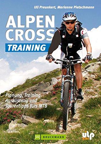 Alpencross-Training: Planung, Training, Ausrüstung und Tourentipps fürs MTB