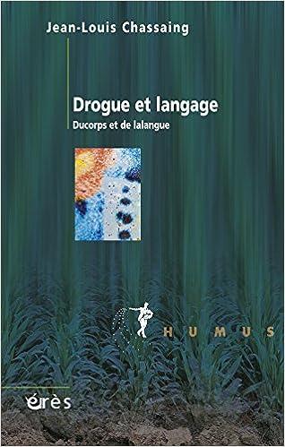 Livre gratuits en ligne Drogue et langage : Ducorps et de lalangue epub pdf