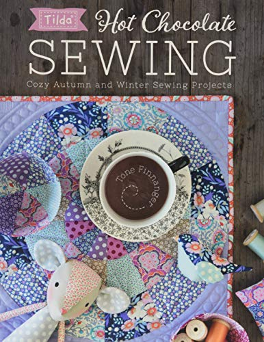 Tilda Hot Chocolate Sewing: Cozy Autumn and Winter Sewing Projects ()