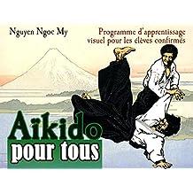 Aïkido pour tous 02 : Programme d'apprentissage visuel pour les