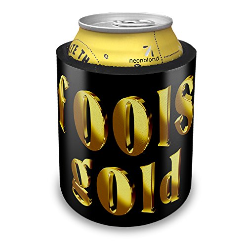 Slap Can Coolers Fools Gold Printed Gold looking Lettering Insulator Sleeve Covers Neonblond