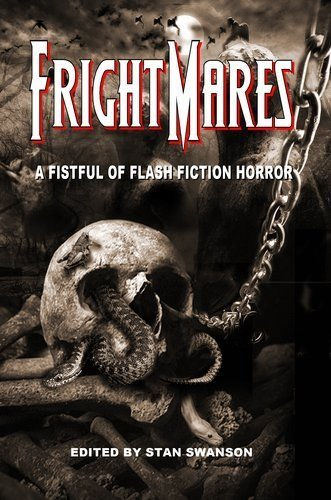 Download Frightmares: A Fistful of Flash Fiction Horror [Paperback] [2011] (Author) Stan Swanson, Max Booth III PDF