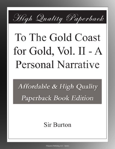 to-the-gold-coast-for-gold-vol-ii-a-personal-narrative