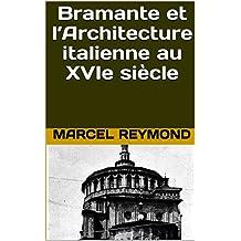 Bramante et l'Architecture italienne au XVIe siècle (French Edition)
