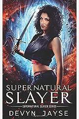 Supernatural Slayer: An Urban Fantasy Novel Paperback