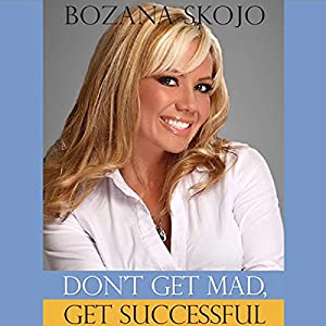 Don't Get Mad, Get Successful Audiobook